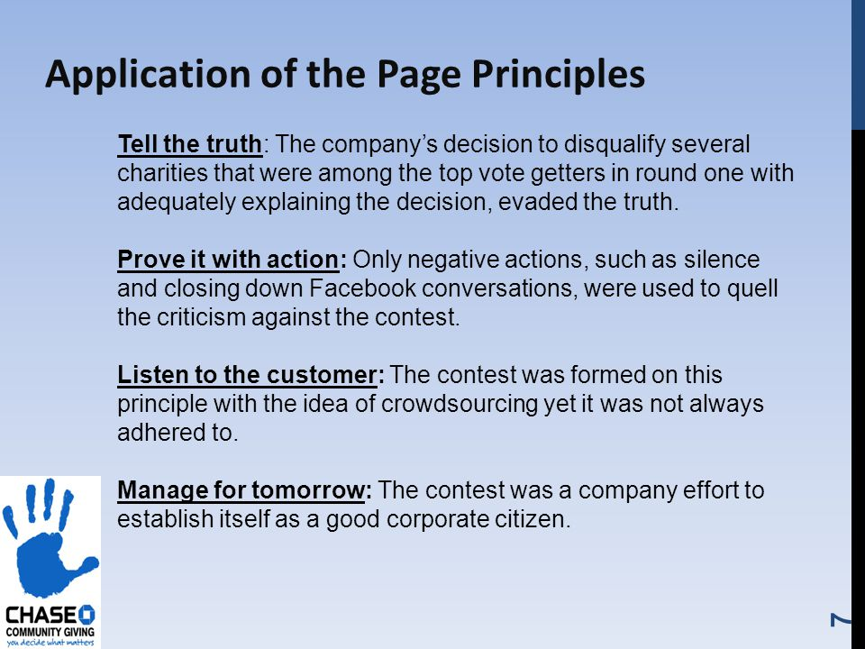 7 Application of the Page Principles Tell the truth: The companys decision to disqualify several charities that were among the top vote getters in round one with adequately explaining the decision, evaded the truth.