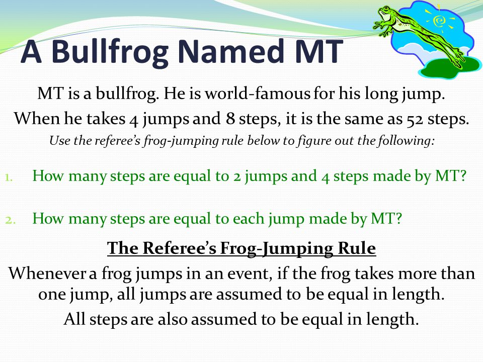 A Bullfrog Named MT MT is a bullfrog.He is world-famous for his long jump.