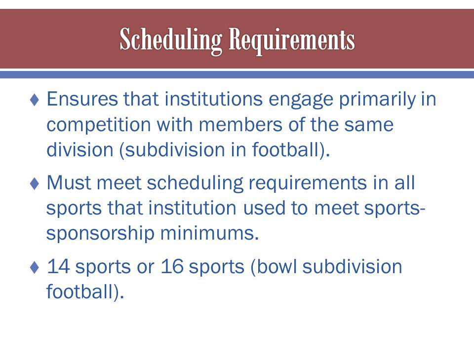 Ensures that institutions engage primarily in competition with members of the same division (subdivision in football).