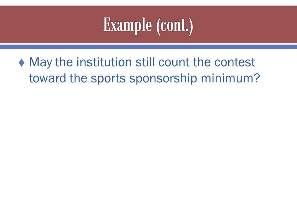 May the institution still count the contest toward the sports sponsorship minimum?
