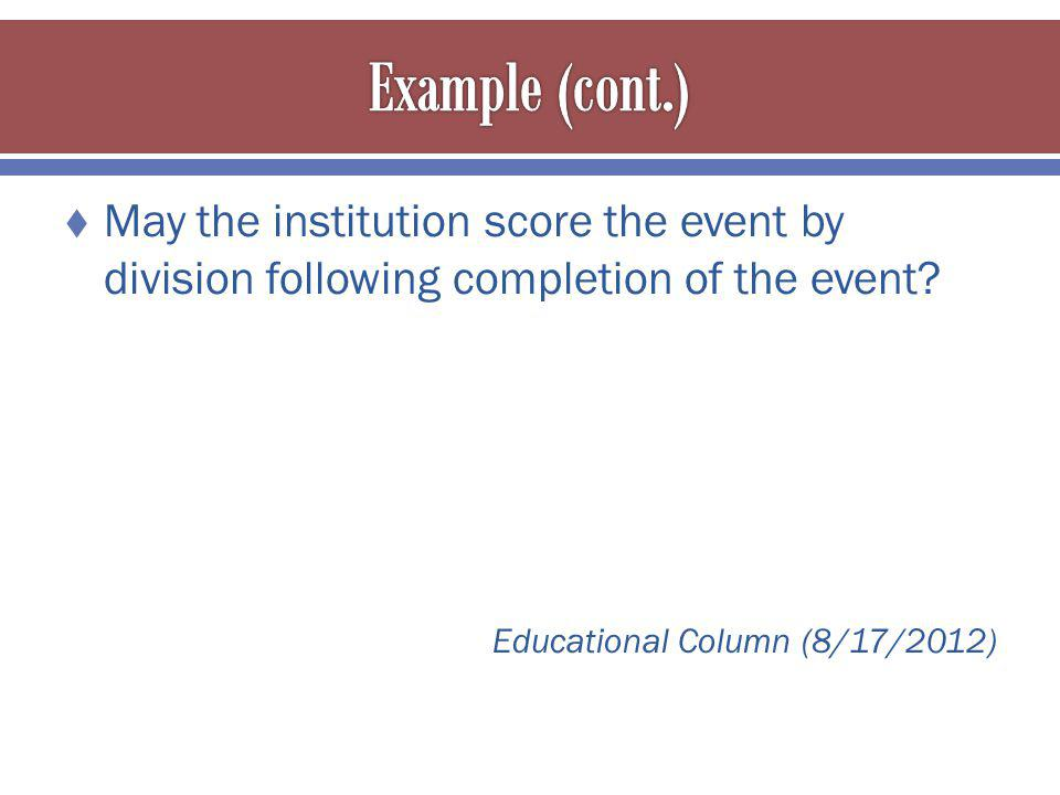 May the institution score the event by division following completion of the event.