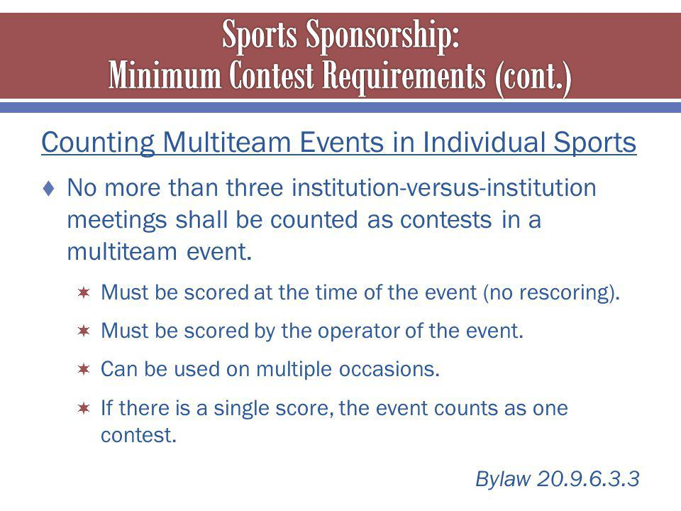 Counting Multiteam Events in Individual Sports No more than three institution-versus-institution meetings shall be counted as contests in a multiteam event.