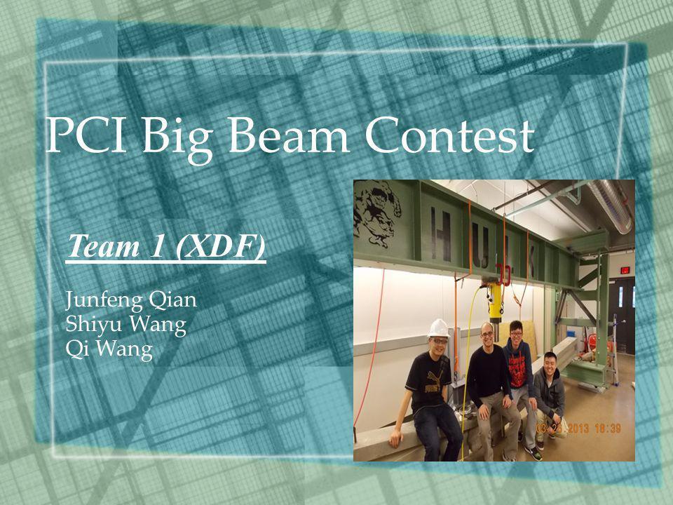 PCI Big Beam Contest Team 1 (XDF) Junfeng Qian Shiyu Wang Qi Wang