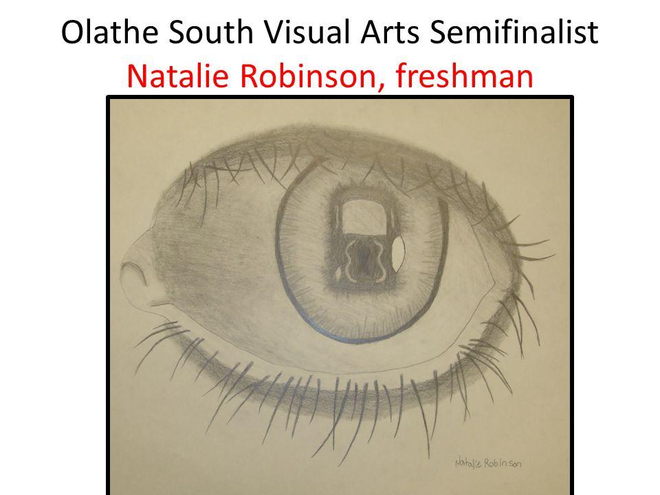 Olathe South Visual Arts Semifinalist Natalie Robinson, freshman