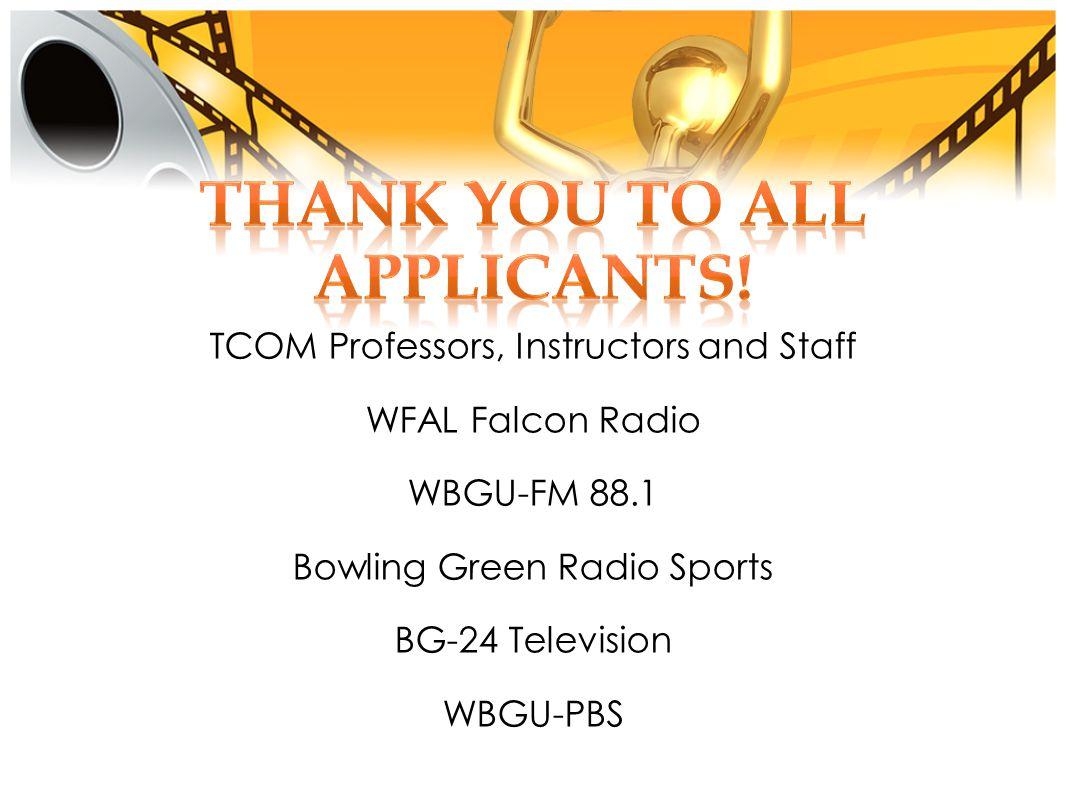 TCOM Professors, Instructors and Staff WFAL Falcon Radio WBGU-FM 88.1 Bowling Green Radio Sports BG-24 Television WBGU-PBS