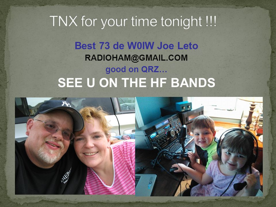 Best 73 de W0IW Joe Leto good on QRZ… SEE U ON THE HF BANDS