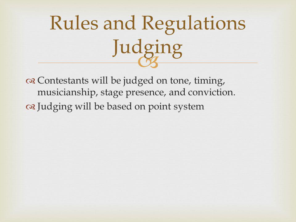 Contestants will be judged on tone, timing, musicianship, stage presence, and conviction.