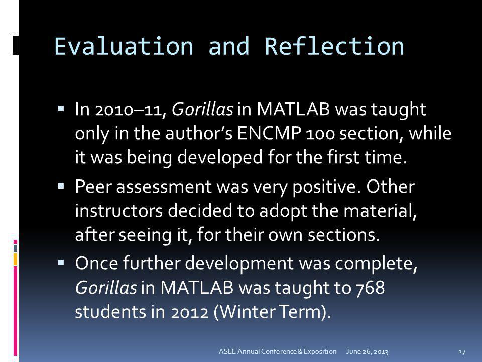Evaluation and Reflection In 2010–11, Gorillas in MATLAB was taught only in the authors ENCMP 100 section, while it was being developed for the first