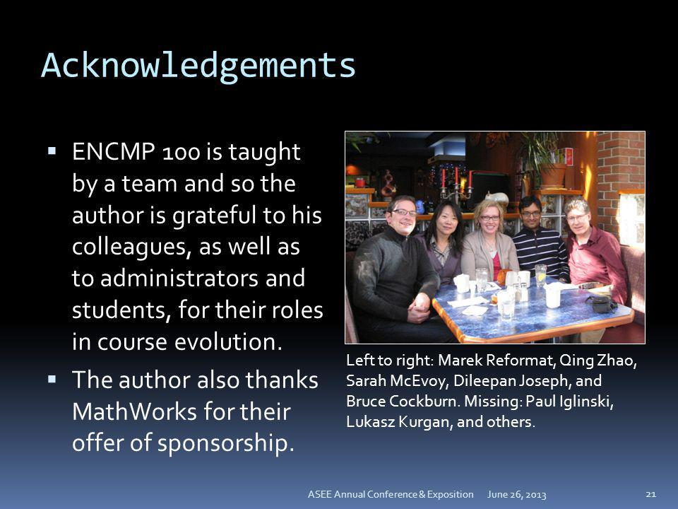 Acknowledgements ENCMP 100 is taught by a team and so the author is grateful to his colleagues, as well as to administrators and students, for their r