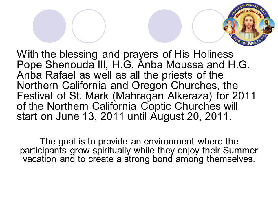 With the blessing and prayers of His Holiness Pope Shenouda III, H.G.