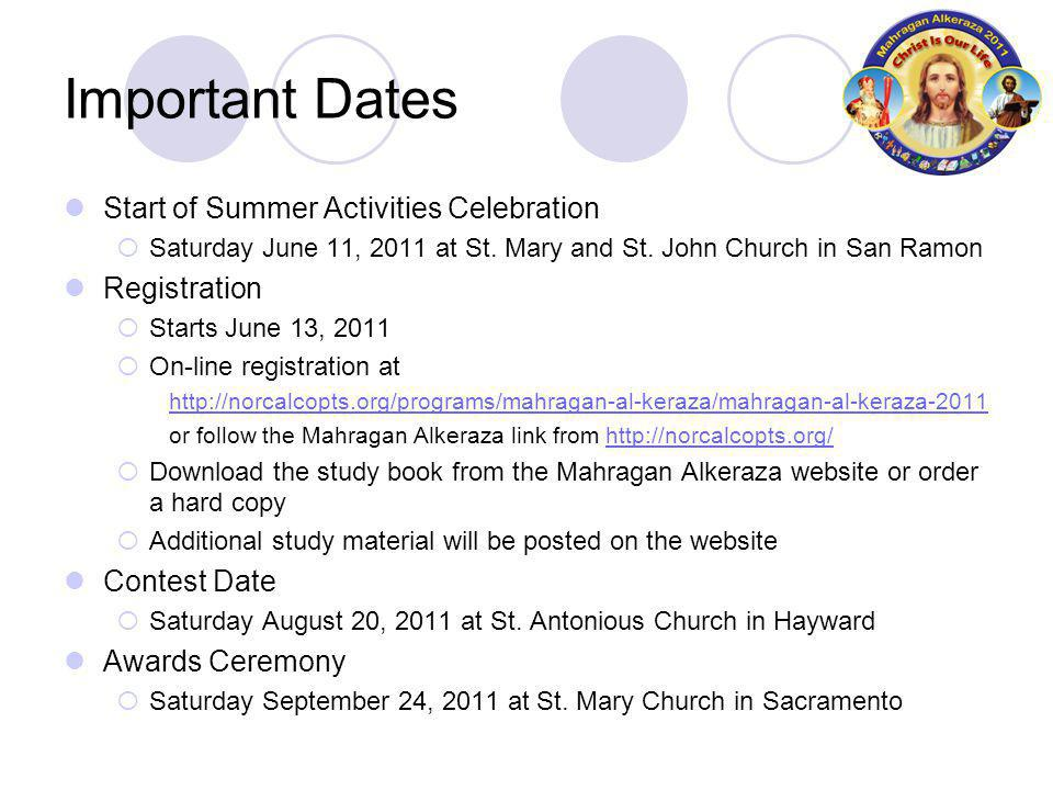 Important Dates Start of Summer Activities Celebration Saturday June 11, 2011 at St.