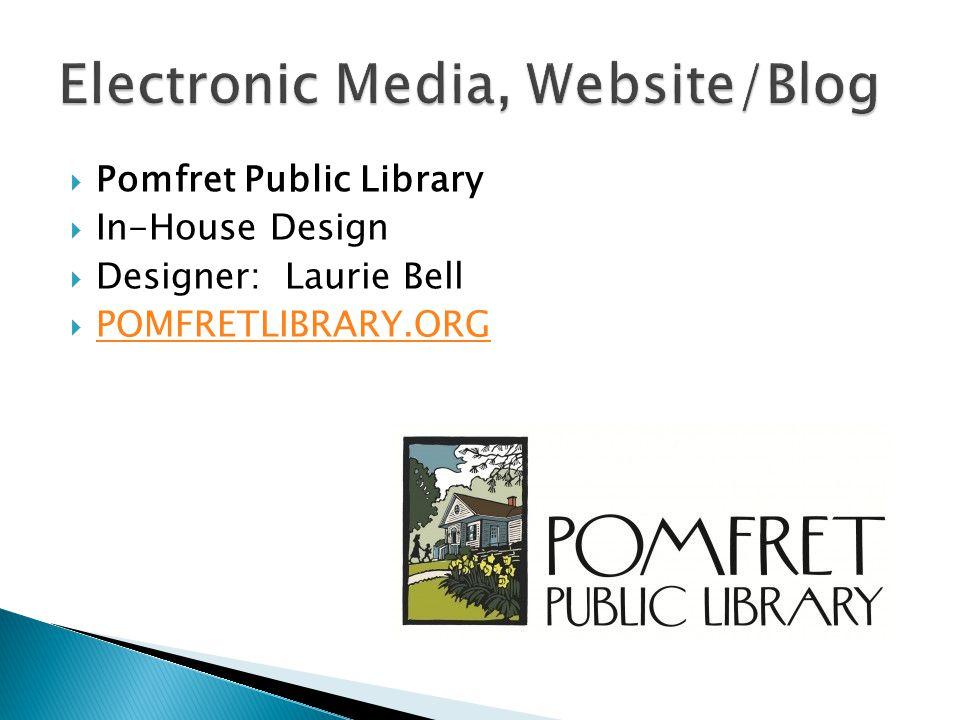 Pomfret Public Library In-House Design Designer: Laurie Bell POMFRETLIBRARY.ORG