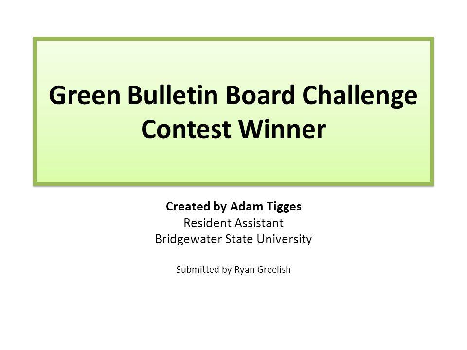 Each semester Bridgewater State University has a green bulletin board challenge.