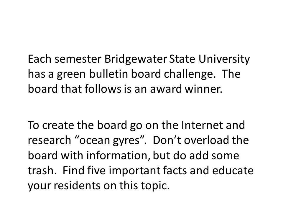 Each semester Bridgewater State University has a green bulletin board challenge.