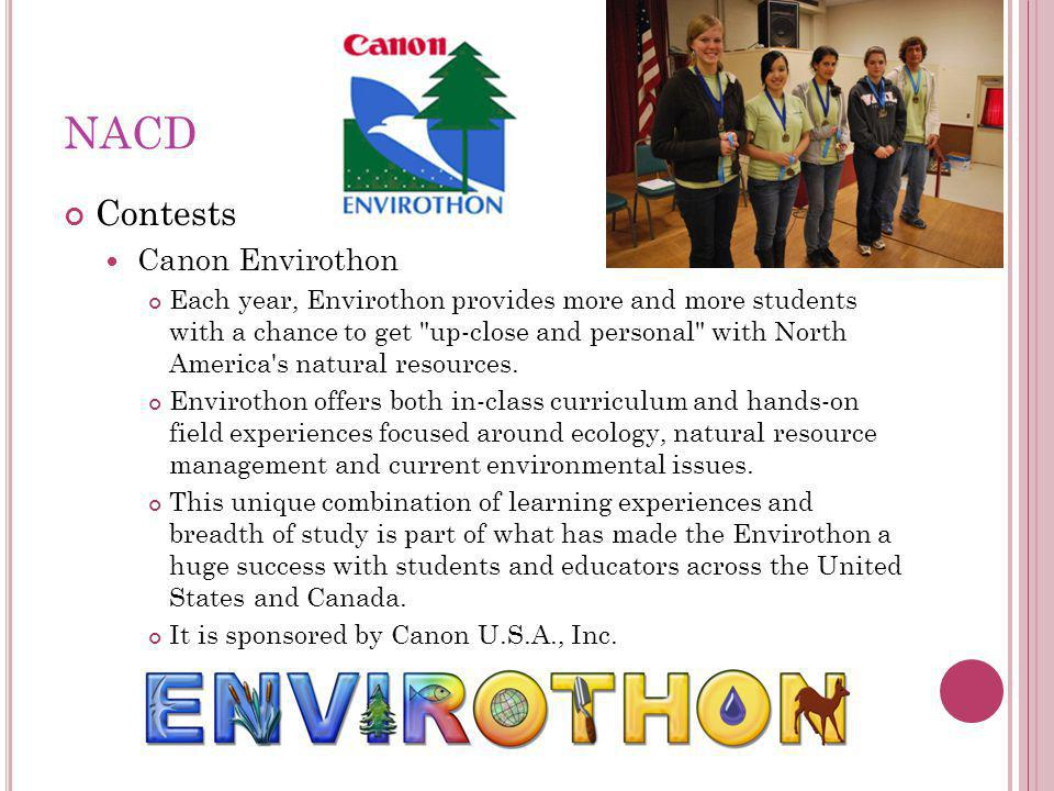 NACD Contests Canon Envirothon Each year, Envirothon provides more and more students with a chance to get up-close and personal with North America s natural resources.