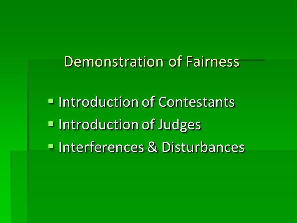 Demonstration of Fairness Demonstration of Fairness Introduction of Contestants Introduction of Contestants Introduction of Judges Introduction of Jud