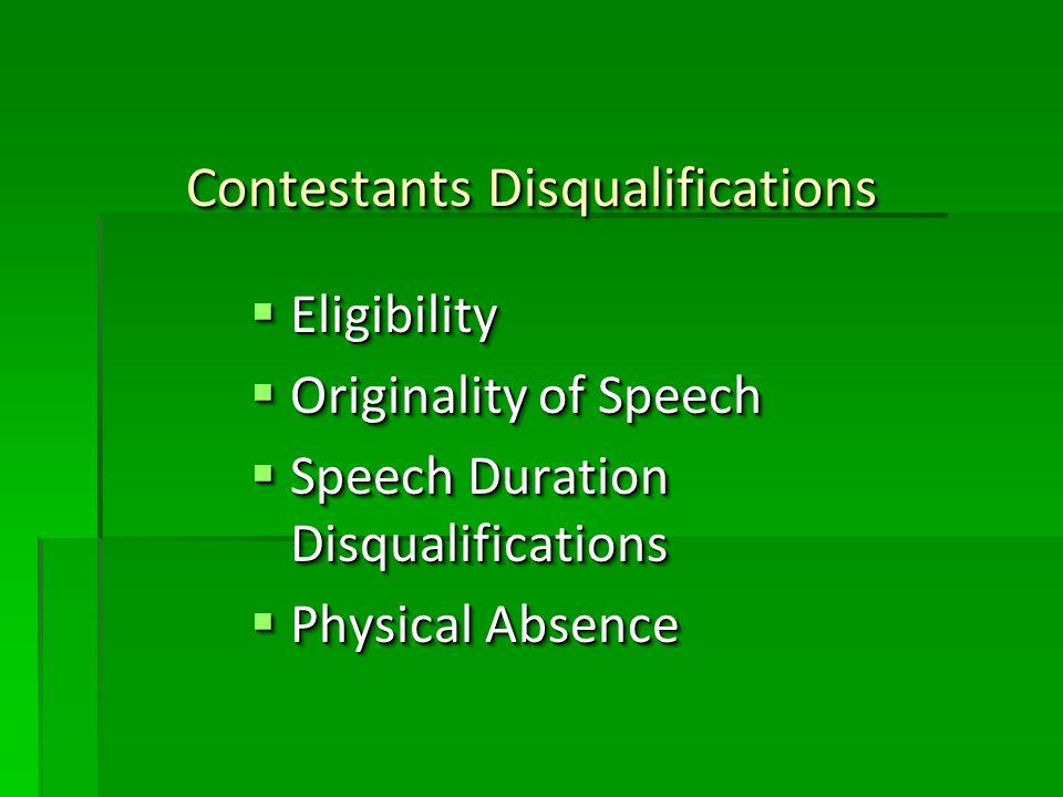 Contestants Disqualifications Eligibility Eligibility Originality of Speech Originality of Speech Speech Duration Disqualifications Speech Duration Di