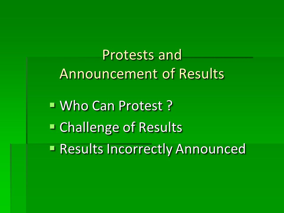 Protests and Announcement of Results Who Can Protest .