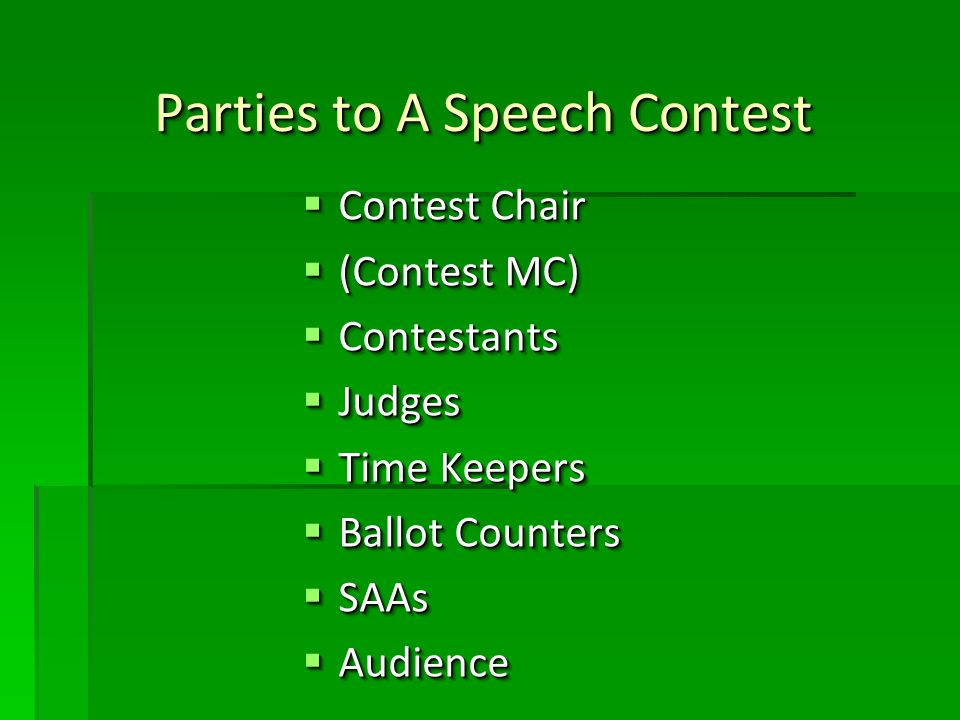 Answer to Quiz 4 Contest Chair to Clearly Brief SAAs to Ensure ALL Contestants of Table Topics/Speech Evaluation Contests to be Ushered OUT of the Contest Venue and be Escorted Back for their respective Turns to Speak.
