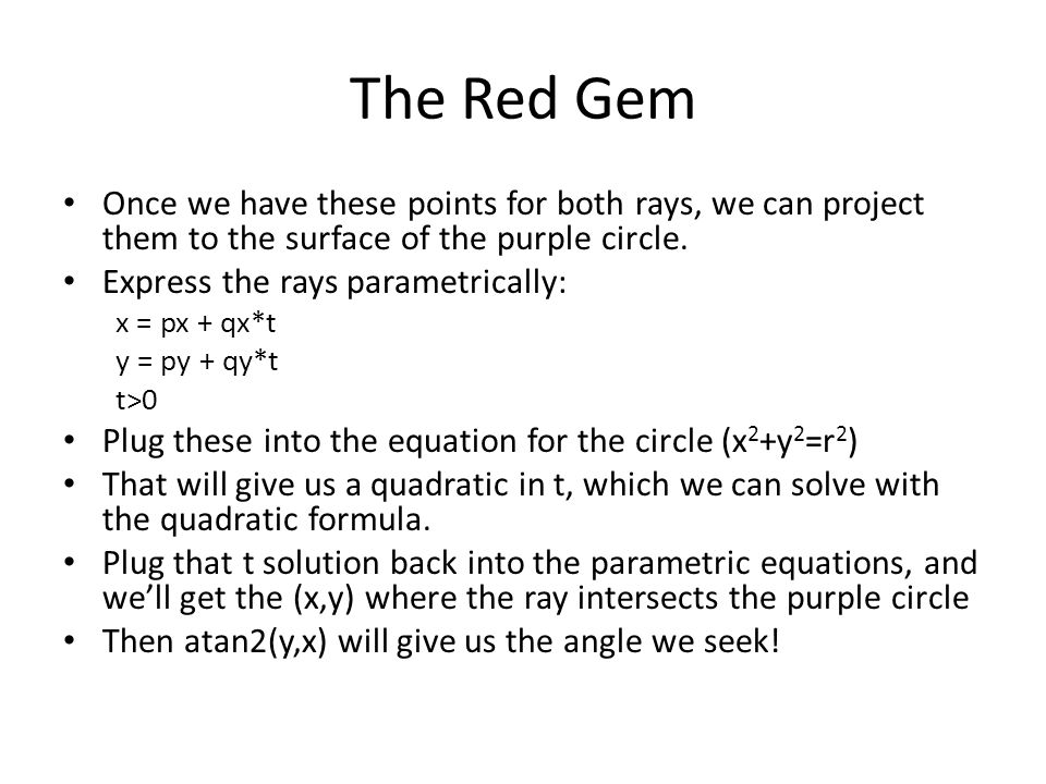 The Red Gem Once we have these points for both rays, we can project them to the surface of the purple circle.