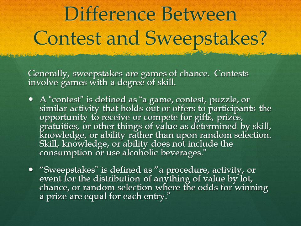 Difference Between Contest and Sweepstakes. Generally, sweepstakes are games of chance.