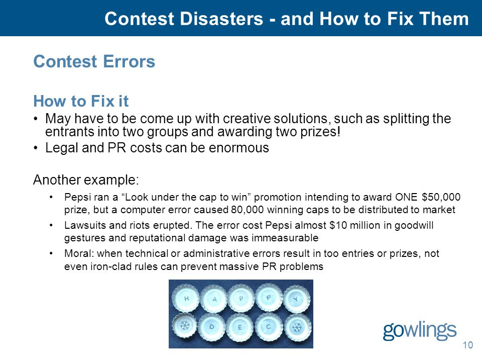 10 Contest Errors How to Fix it May have to be come up with creative solutions, such as splitting the entrants into two groups and awarding two prizes.
