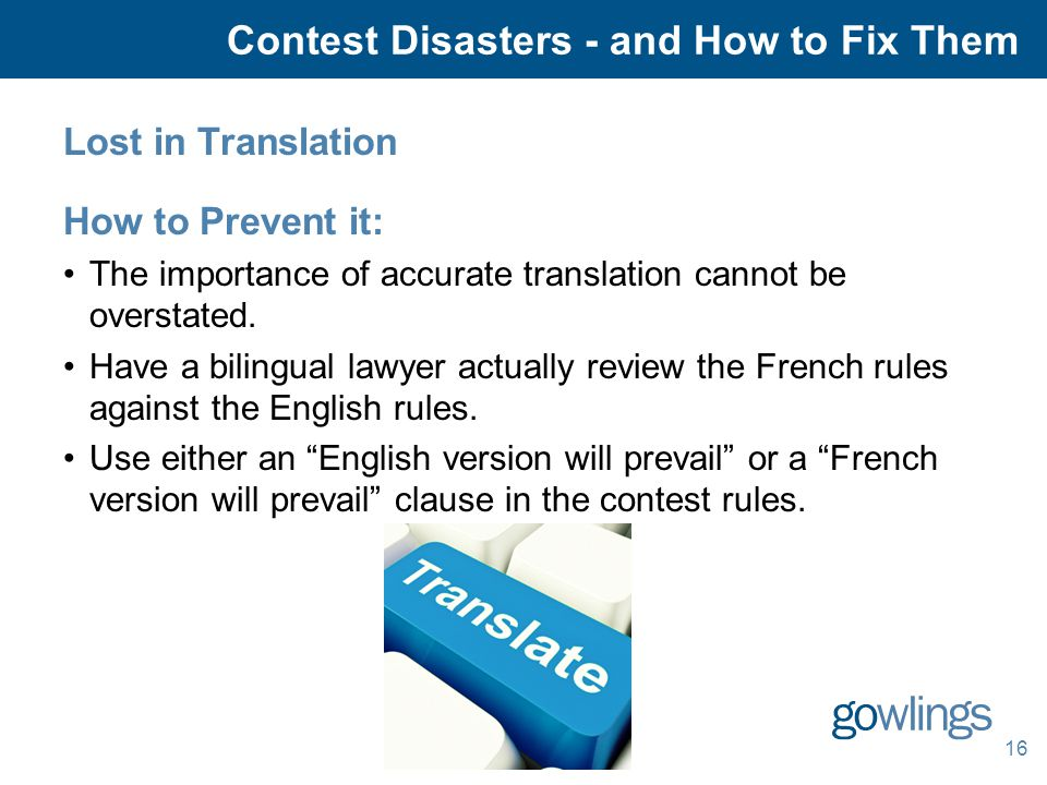 16 Lost in Translation How to Prevent it: The importance of accurate translation cannot be overstated.