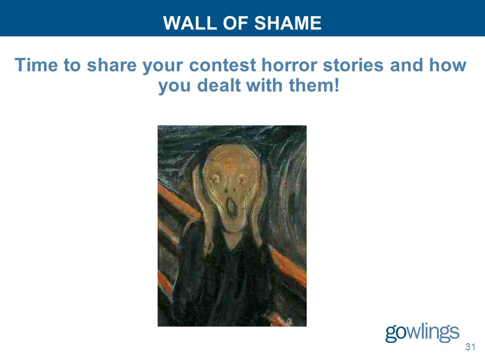 31 WALL OF SHAME Time to share your contest horror stories and how you dealt with them!
