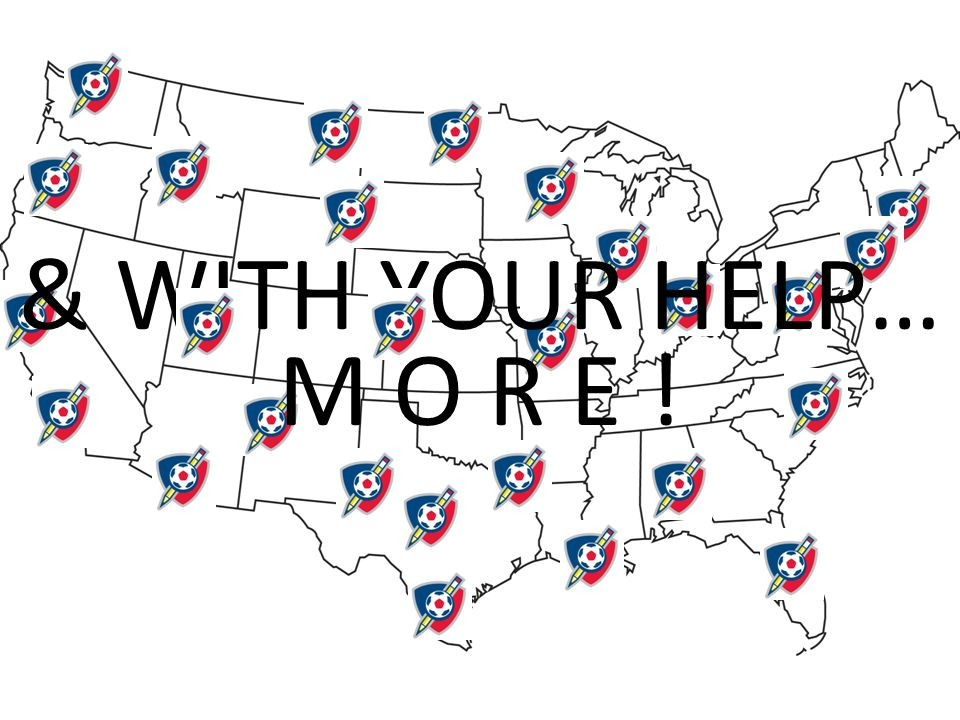 & WITH YOUR HELP… M O R E !