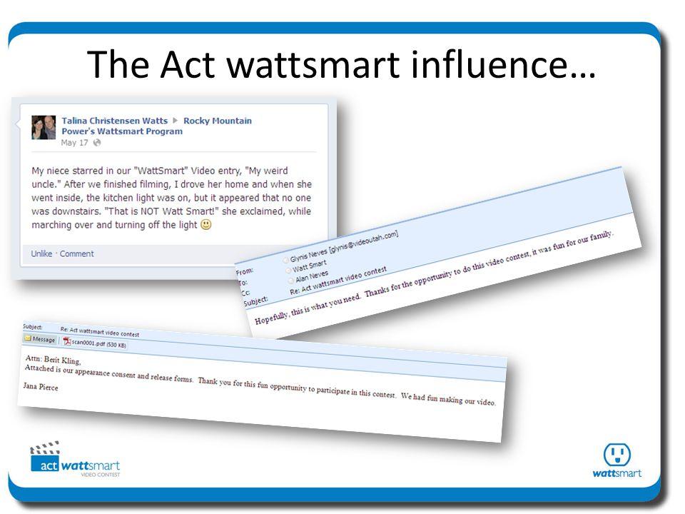 The Act wattsmart influence…