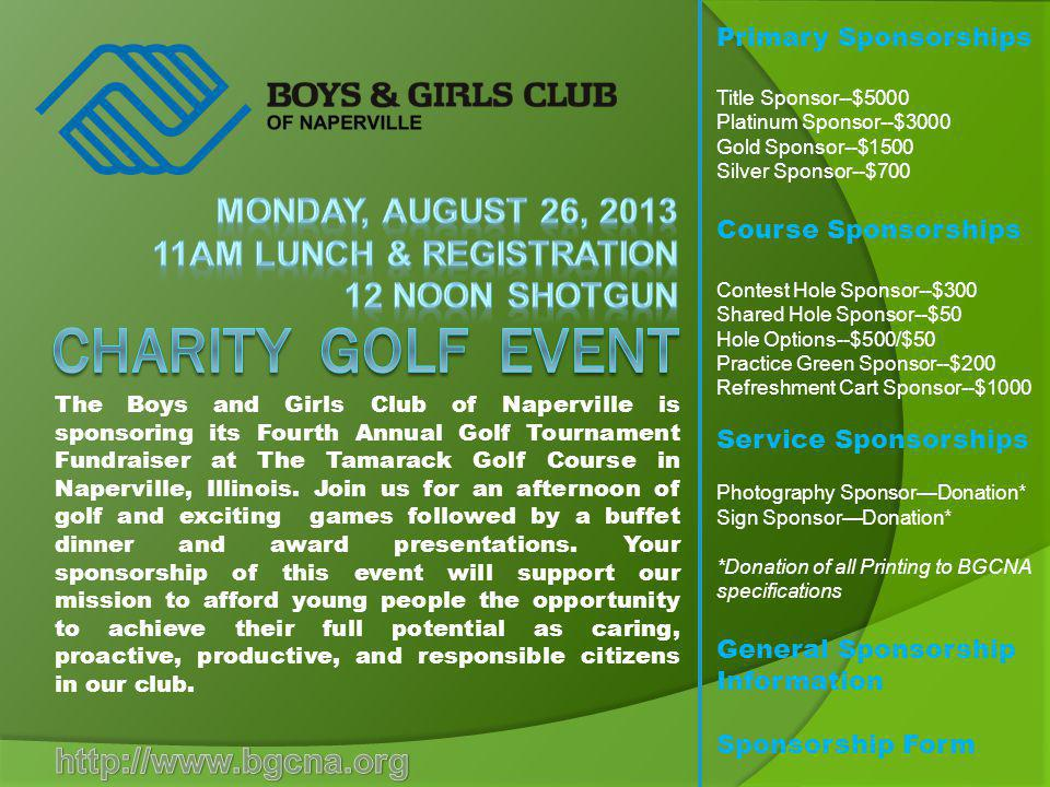The Boys and Girls Club of Naperville is sponsoring its Fourth Annual Golf Tournament Fundraiser at The Tamarack Golf Course in Naperville, Illinois.