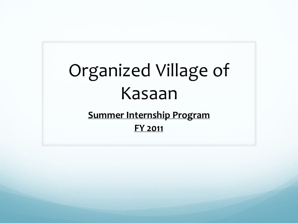 Organized Village of Kasaan Summer Internship Program FY 2011