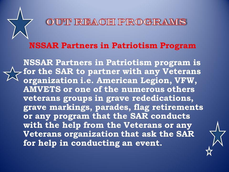 NSSAR Partners in Patriotism Program NSSAR Partners in Patriotism program is for the SAR to partner with any Veterans organization i.e. American Legio