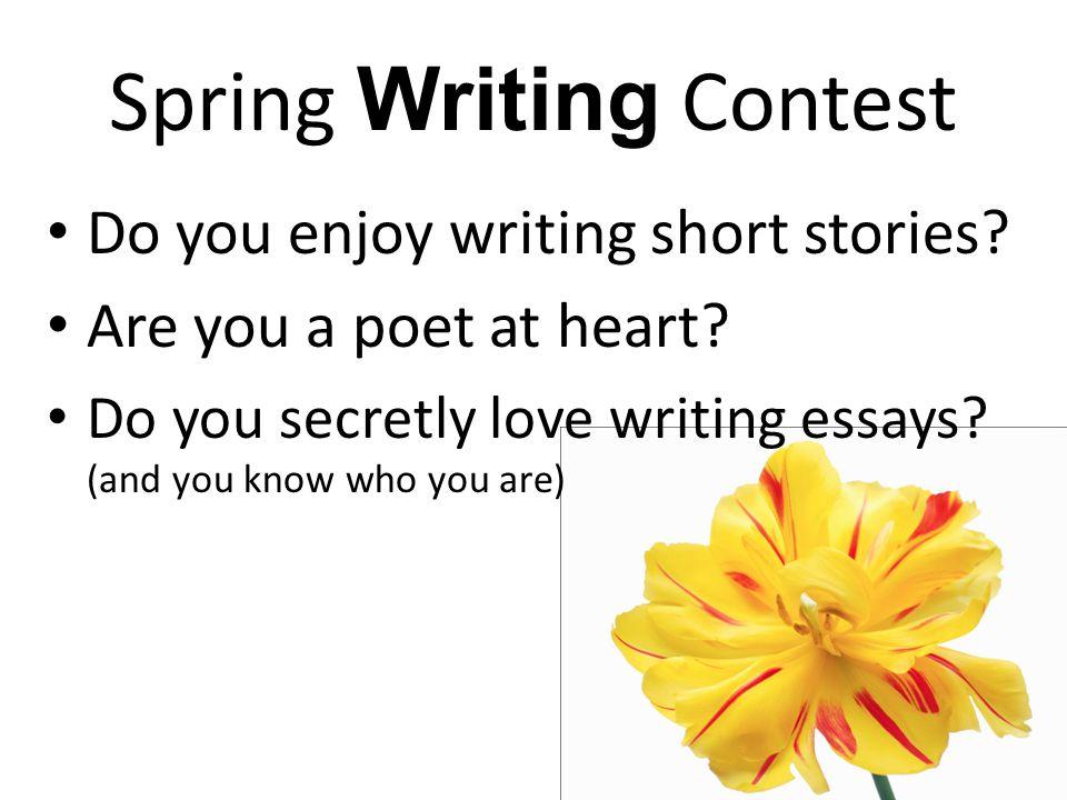 Spring Writing Contest Do you enjoy writing short stories.