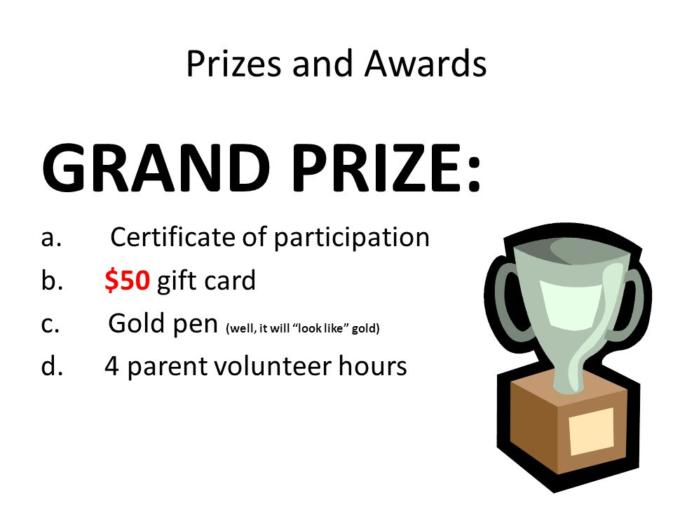 Prizes and Awards GRAND PRIZE: a. Certificate of participation b.