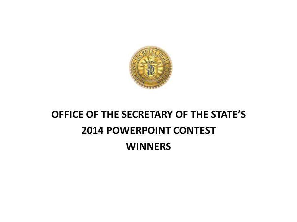 OFFICE OF THE SECRETARY OF THE STATES 2014 POWERPOINT CONTEST WINNERS