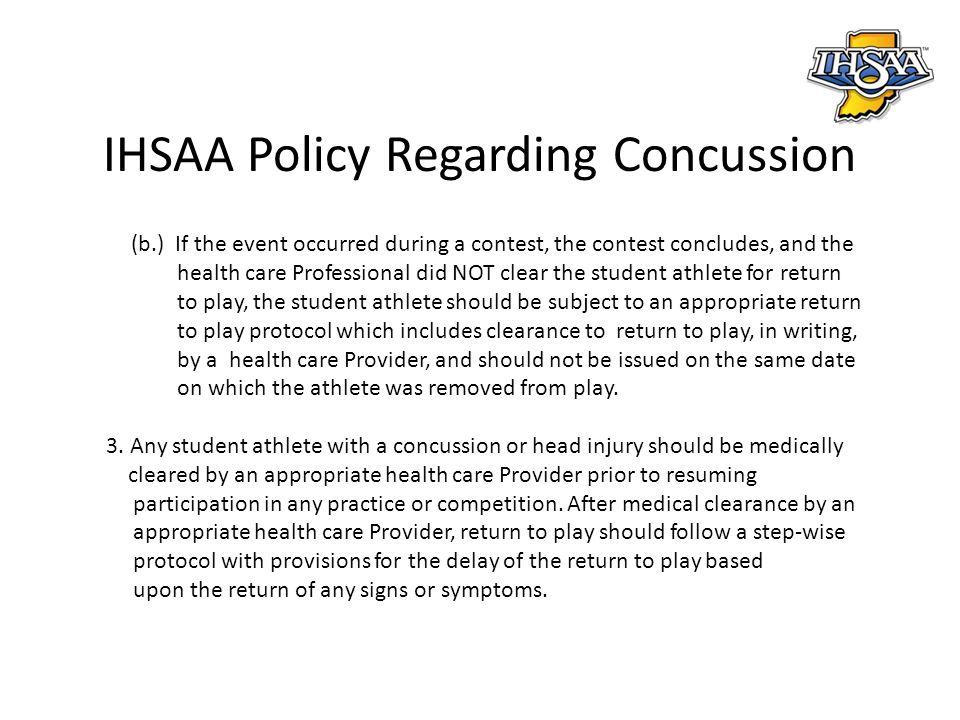 IHSAA Policy Regarding Concussion 4.