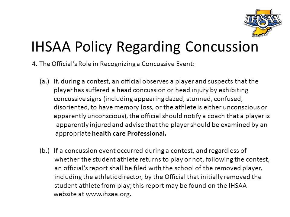 IHSAA Policy Regarding Concussion 4.