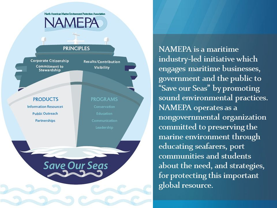 NAMEPA is a maritime industry-led initiative which engages maritime businesses, government and the public to Save our Seas by promoting sound environmental practices.