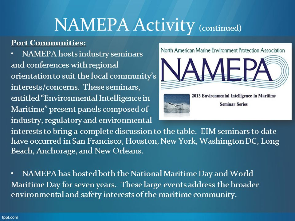 NAMEPA has been a sponsor of Green Shipping, Green Ports, Sustainable Shipping, and other events that share our commitment to Save our Seas.