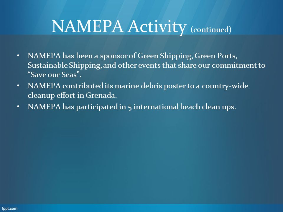 NAMEPA has been a sponsor of Green Shipping, Green Ports, Sustainable Shipping, and other events that share our commitment to Save our Seas. NAMEPA co