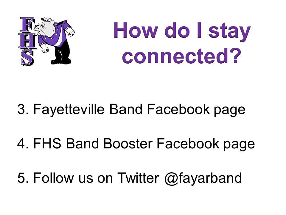 3.Fayetteville Band Facebook page 4. FHS Band Booster Facebook page 5.