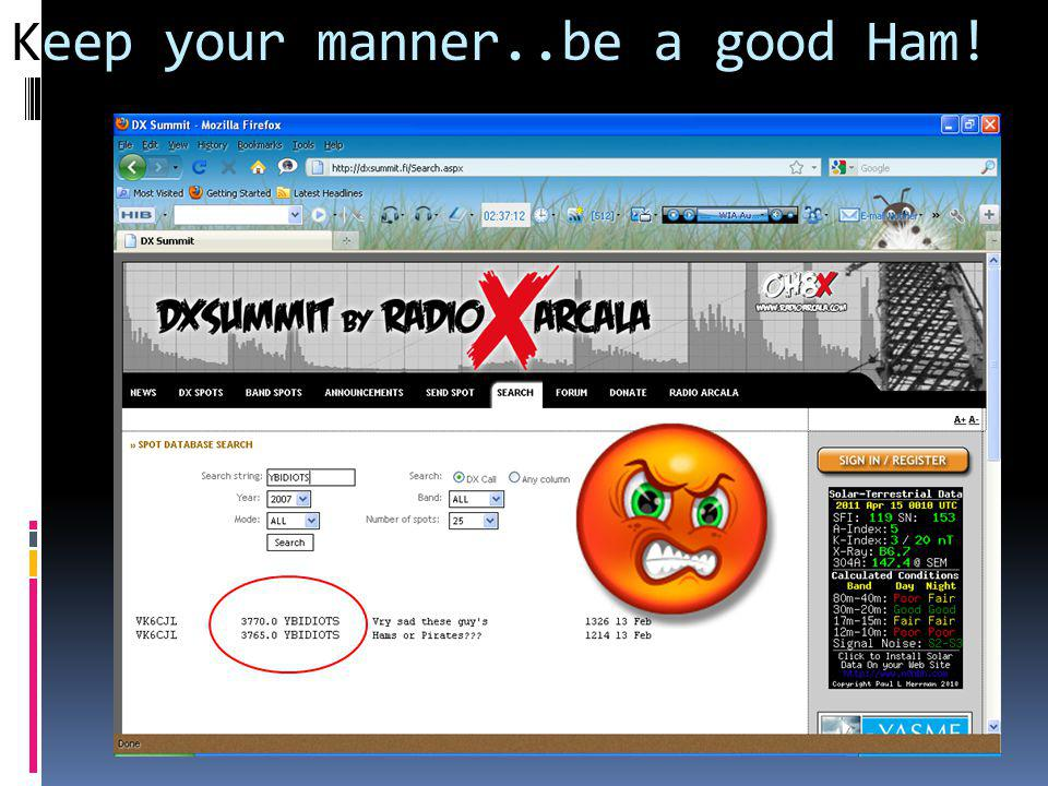 Keep your manner..be a good Ham!