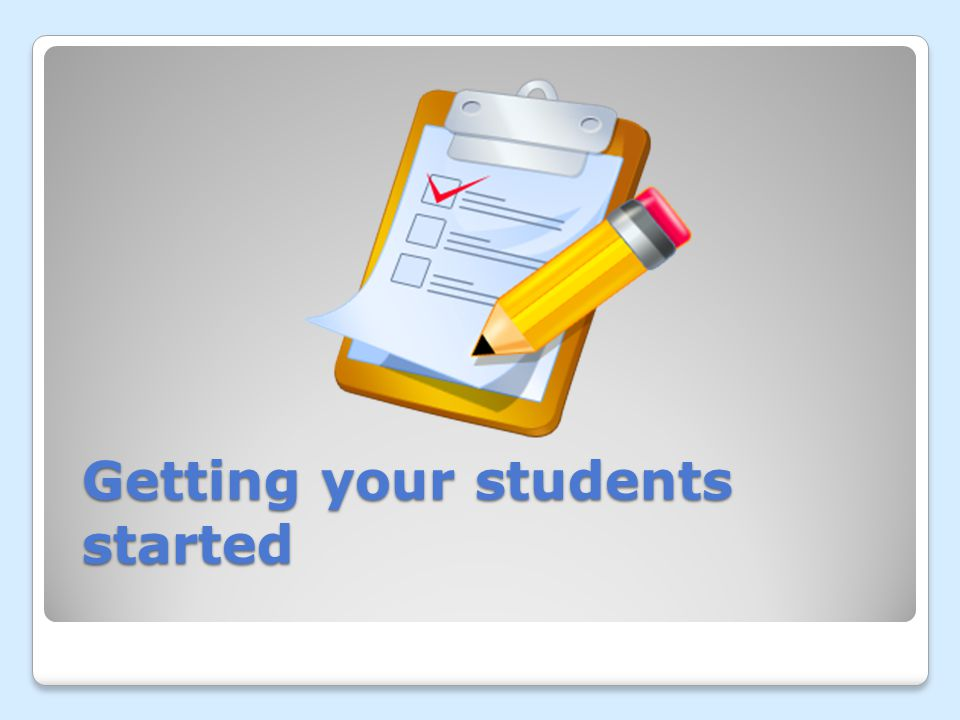 Getting your students started