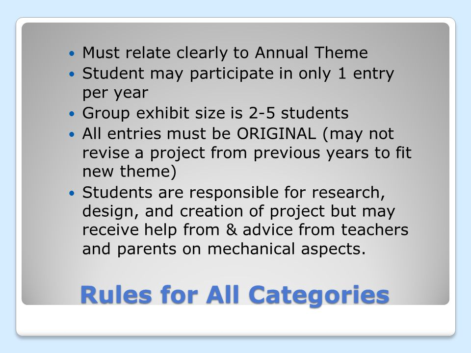 Rules for All Categories Equipment and set-up is responsibility of student.