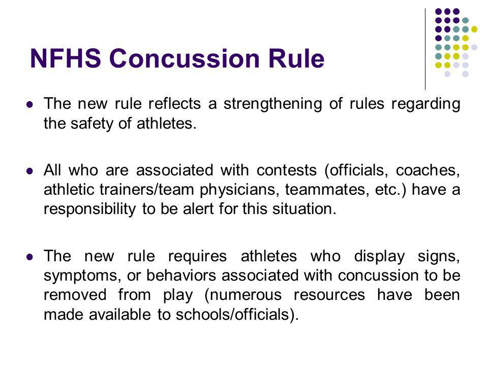 NFHS Concussion Rule The new rule reflects a strengthening of rules regarding the safety of athletes.