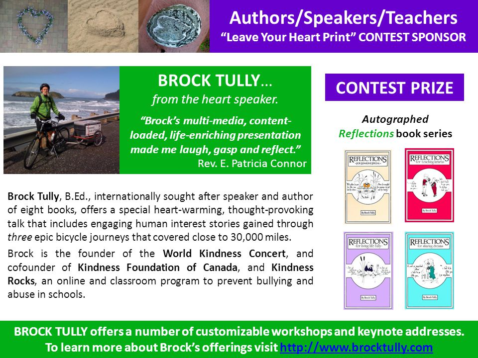 Authors/Speakers/Teachers Leave Your Heart Print CONTEST SPONSOR CONTEST PRIZE BROCK TULLY… from the heart speaker. Brocks multi-media, content- loade