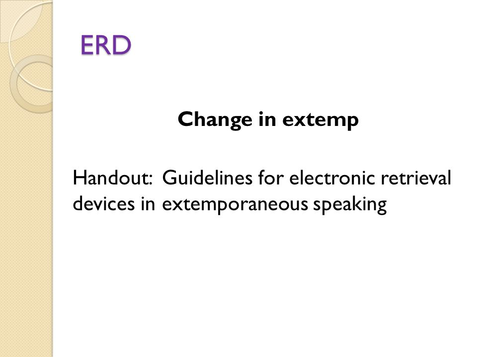 ERD Change in extemp Handout: Guidelines for electronic retrieval devices in extemporaneous speaking