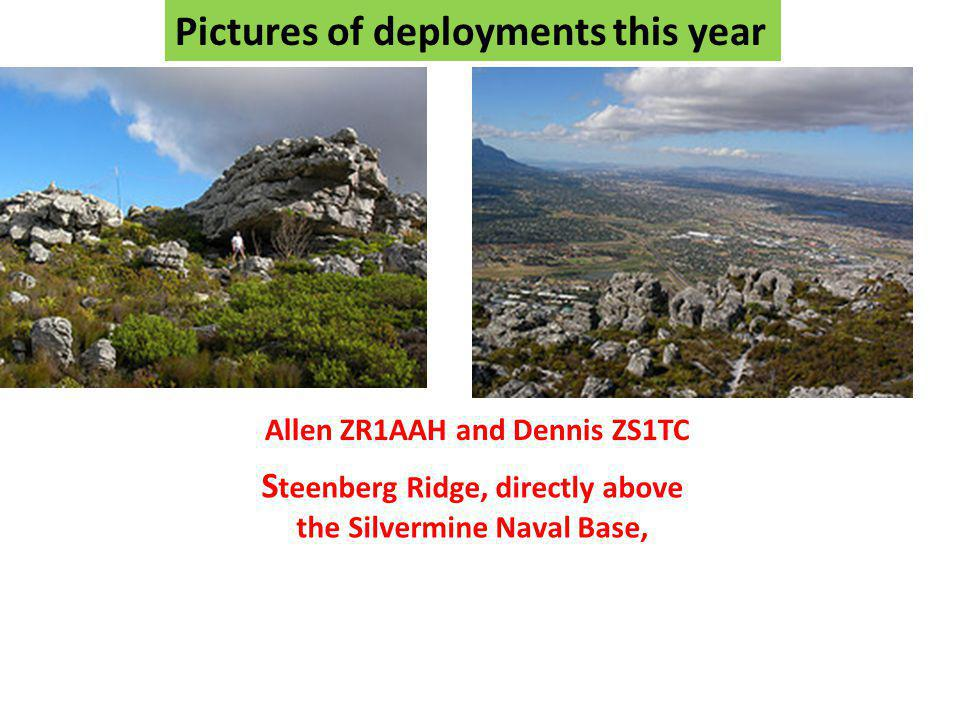 Pictures of deployments this year Allen ZR1AAH and Dennis ZS1TC S teenberg Ridge, directly above the Silvermine Naval Base,
