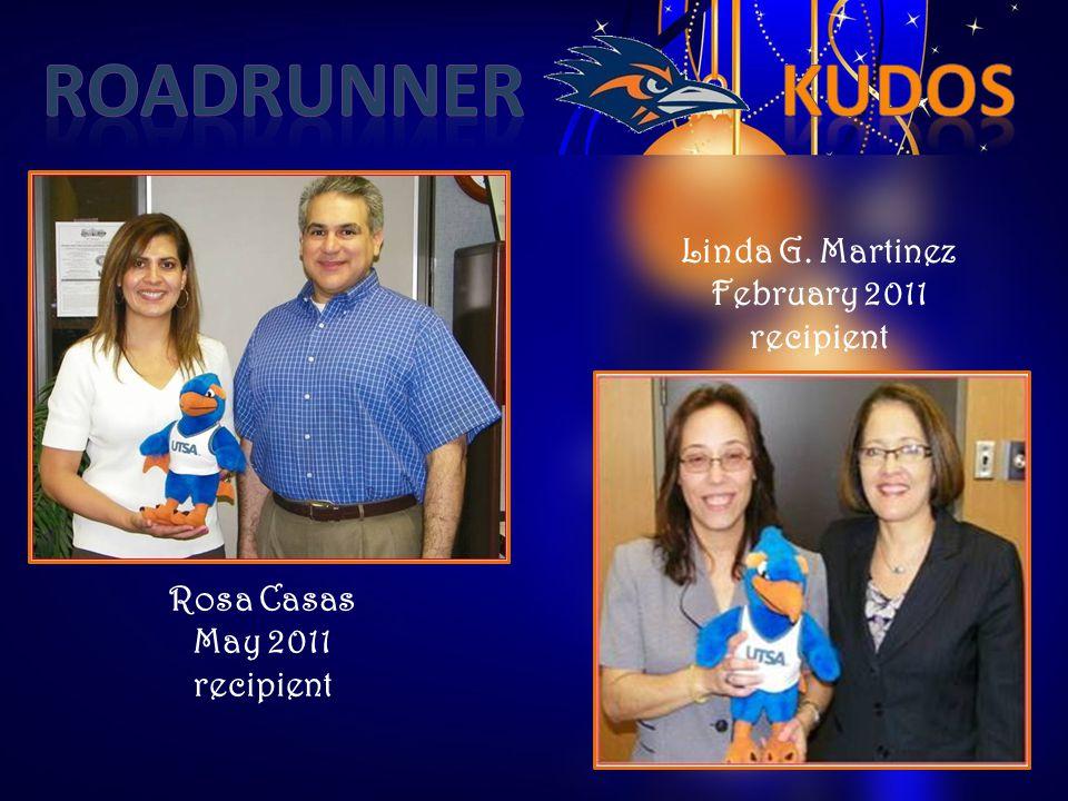 Linda G. Martinez February 2011 recipient Rosa Casas May 2011 recipient